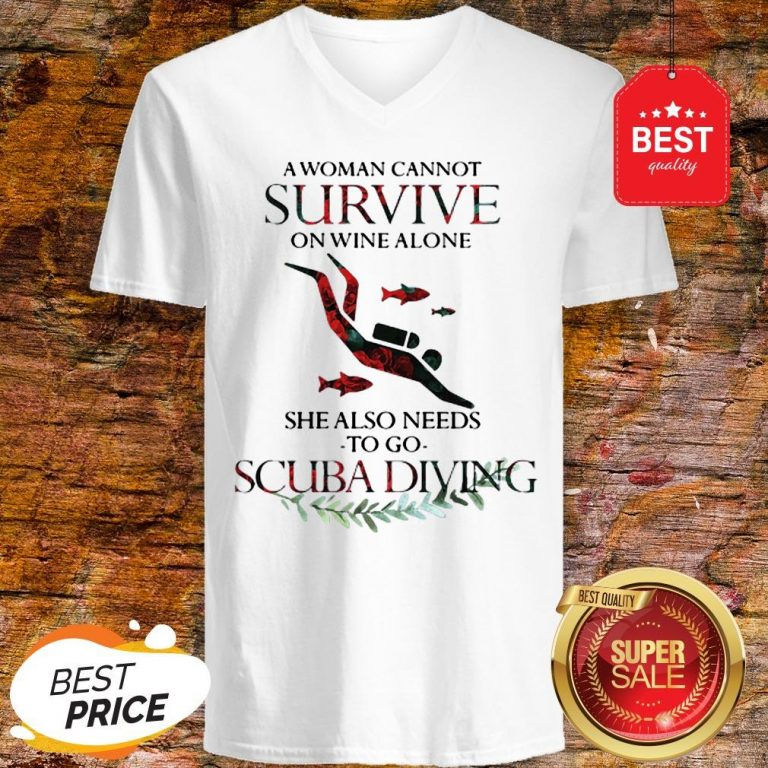 A Woman Cannot Survive On Wine Alone She Also Needs To Go Scuba Diving V-Neck