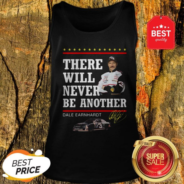 Official Dale Earnhardt There Will Never Be Another Signature Tank Top