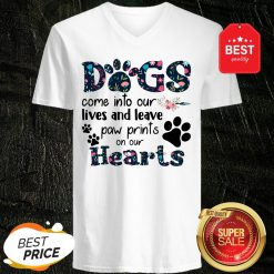 Dogs Come Into Our Lives And Leave Paw Prints On Our Hearts V-Neck