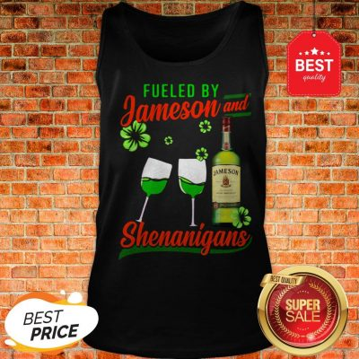 Fueled By Jameson And Shenanigans Irish St. Patrick's Day Tank Top