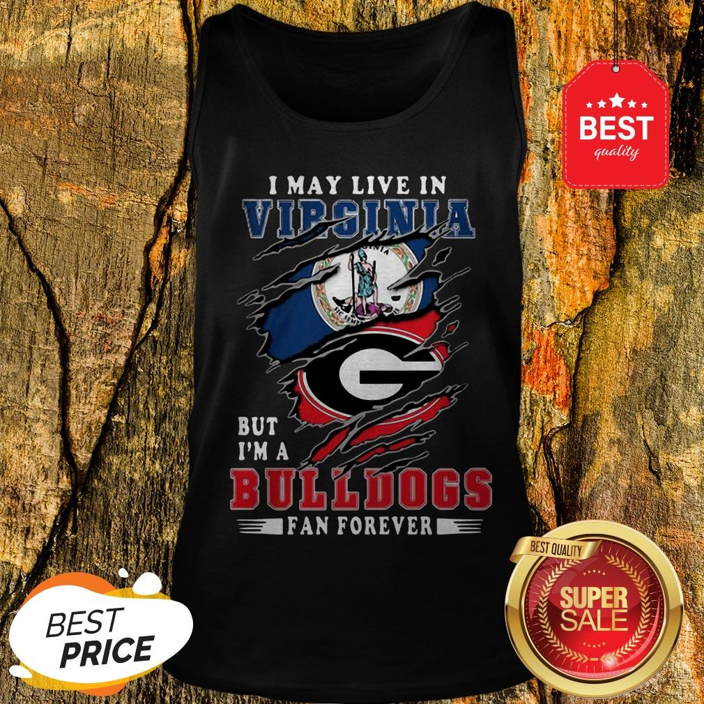 I May Live In Virginia But I'm A Georgia Bulldogs Fan Forever Tank Top