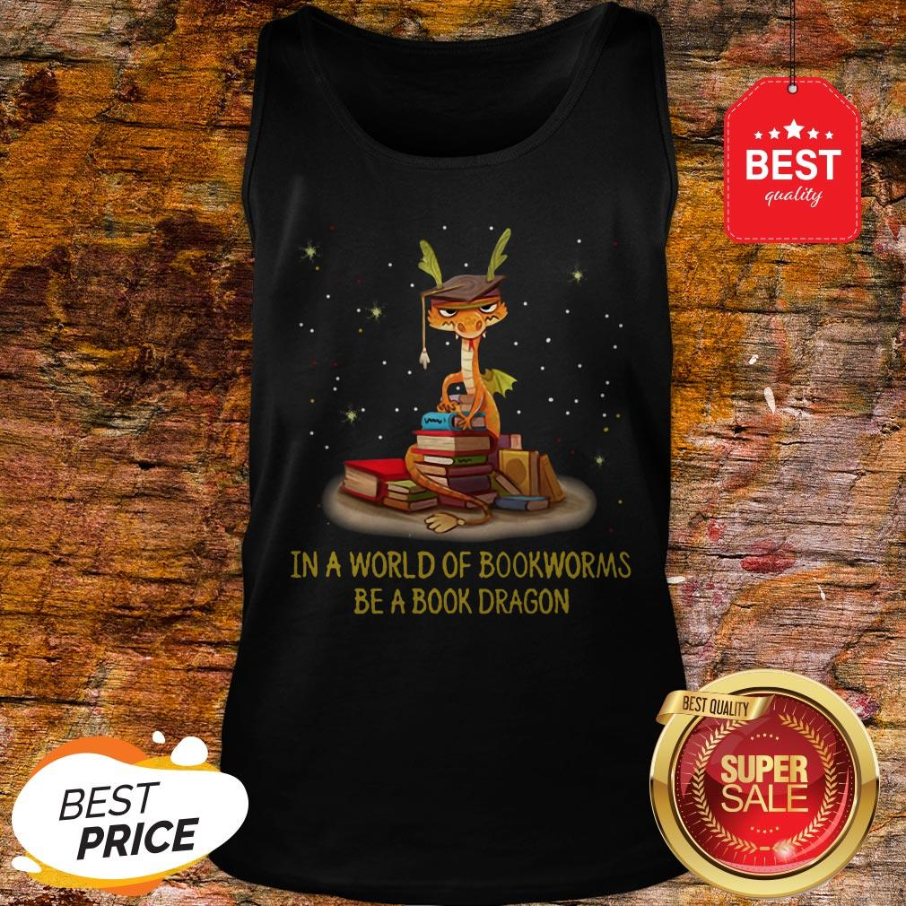 Official In A World Of Bookworms Be A Book Dragon Tank Top