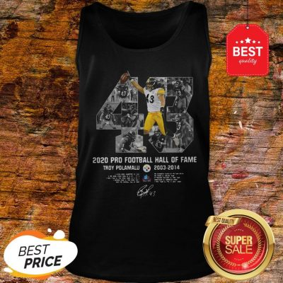 Official 43 Troy Polamalu 2020 Pro Football Hall Of Fame 2003 2014 Signature Tank Top