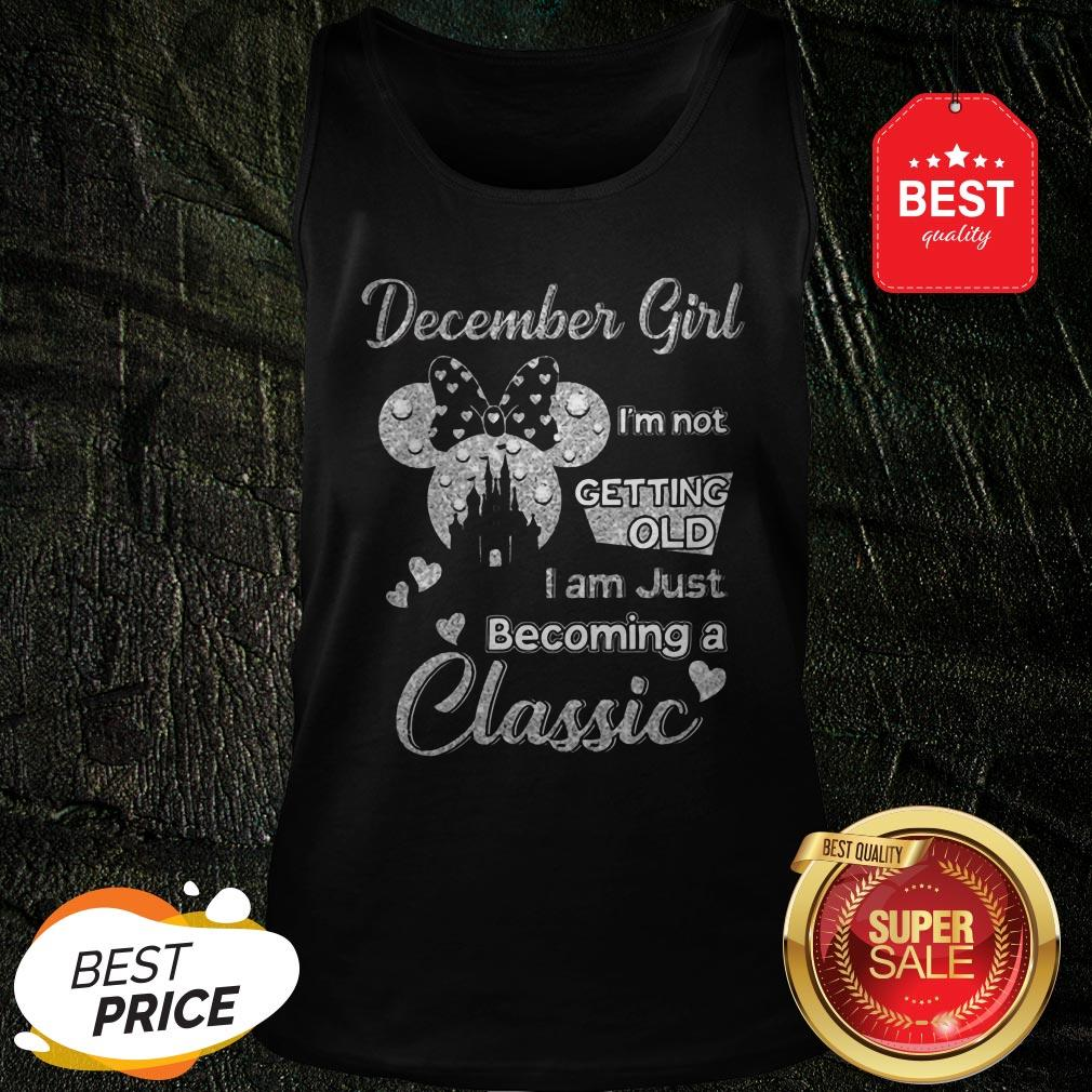 Official Diamond Minnie Mouse December Girl I'm Not Getting Old I Am Just Becoming A Classic Tank Top