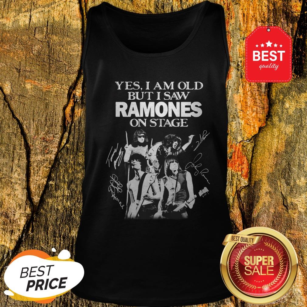 Official Yes I Am Old But I Saw Ramones On Stage Signatures Tank Top