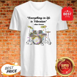Official Drummer Everything In Life Is Vibration Albert Einstein V-Neck