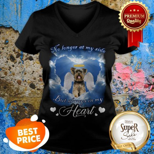 Yorkshire Terrier No Longer At My Side But Always In My Heart V-Neck