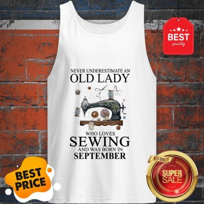 Never Underestimate Woman Who Loves Sewing And Was Born In July Tank Top