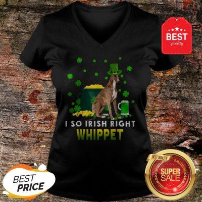 I So Irish Right Whippet Dog Lover St. Patrick's Day Gifts V-Neck