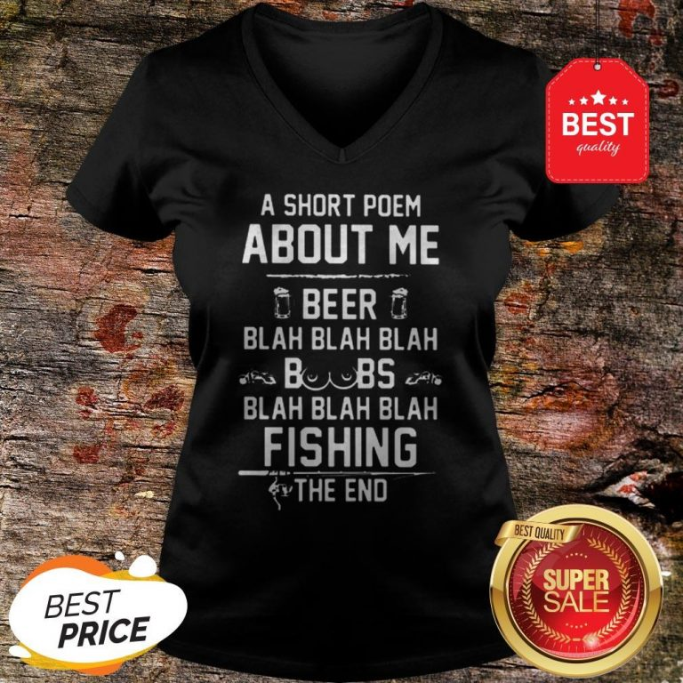 A Short Poem About Me Beer Blah Boobs Blah And Fishing The End V-Neck