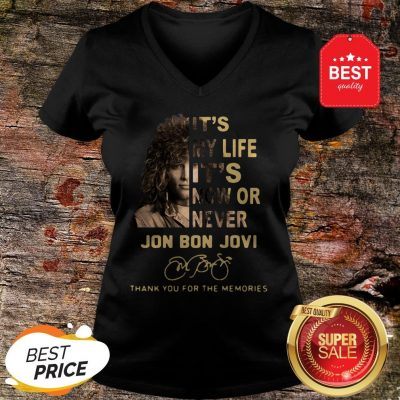 It's My Life It's Now Or Never Jon Bon Jovi Signatures Thank You For The Memories V-Neck