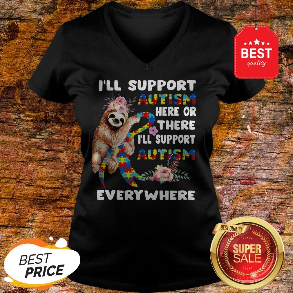 Official Flowers Sloth I'll Support Autism Here Or There Everywhere V-Neck