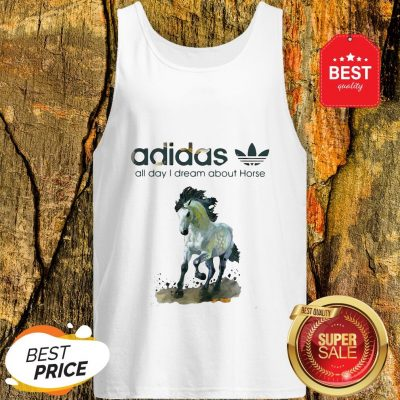 Official Addicted Adidas All Day I Dream About Horse Tank Top