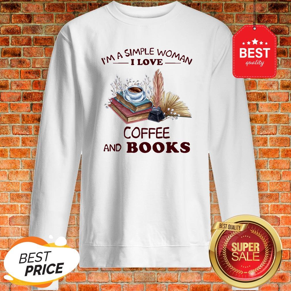 Official I'm A Simple Woman I Love Coffee And Books Sweatshirt