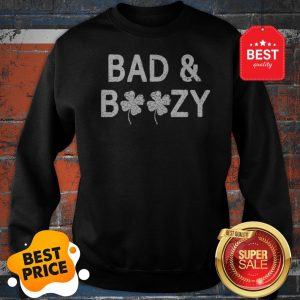 Bad And Boozy Funny St. Patricks Day Women Shamrock Drinking Sweatshirt