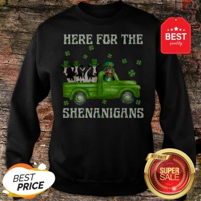 Here For The Shenanigans Leprechaun Cow St Patrick's Day Sweatshirt