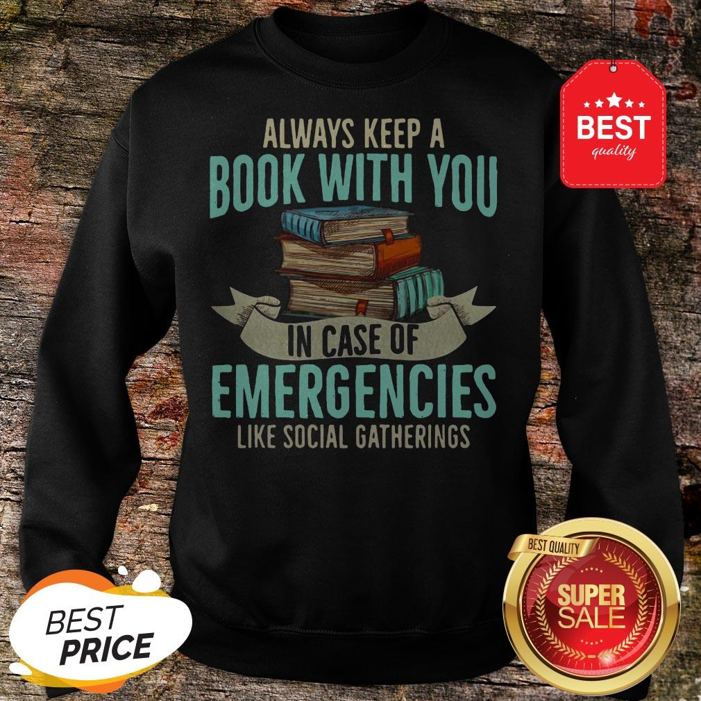 Official Always Keep A Book With You In Case Of Emergencies Like Social Gatherings Sweatshirt