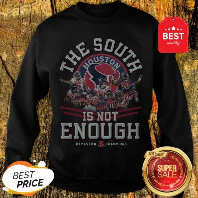 Houston Texas The South Is Not Enough Division Champions Signature Sweatshirt