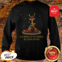 Official In A World Of Bookworms Be A Book Dragon Sweatshirt