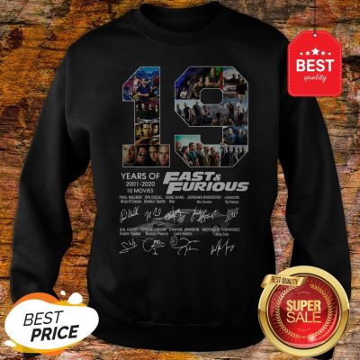 Official 19 Years Of Fast & Furious 2001 2020 10 Movies Signatures Sweatshirt