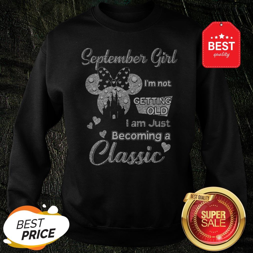 Official Diamond Minnie Mouse September Girl I'm Not Getting Old I Am Just Becoming A Classic Sweatshirt