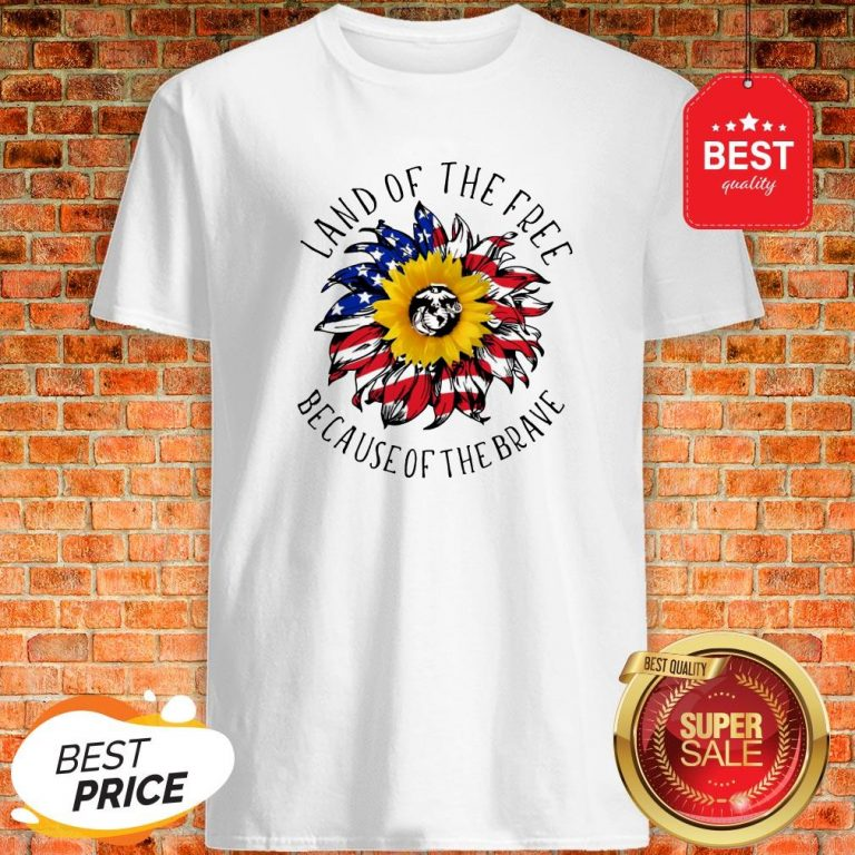 Sunflower American Land Of The Free Because Of The Brave Shirt