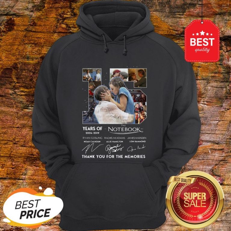 15 Years Of The Notebook 2004 2019 Signatures Thank You For The Memories Hoodie