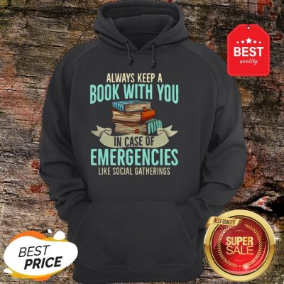 Official Always Keep A Book With You In Case Of Emergencies Like Social Gatherings Hoodie
