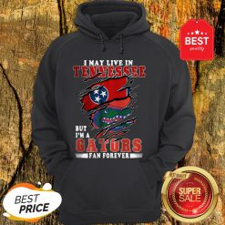 I May Live In Tennessee But I'm A Gators Fan Forever Hoodie