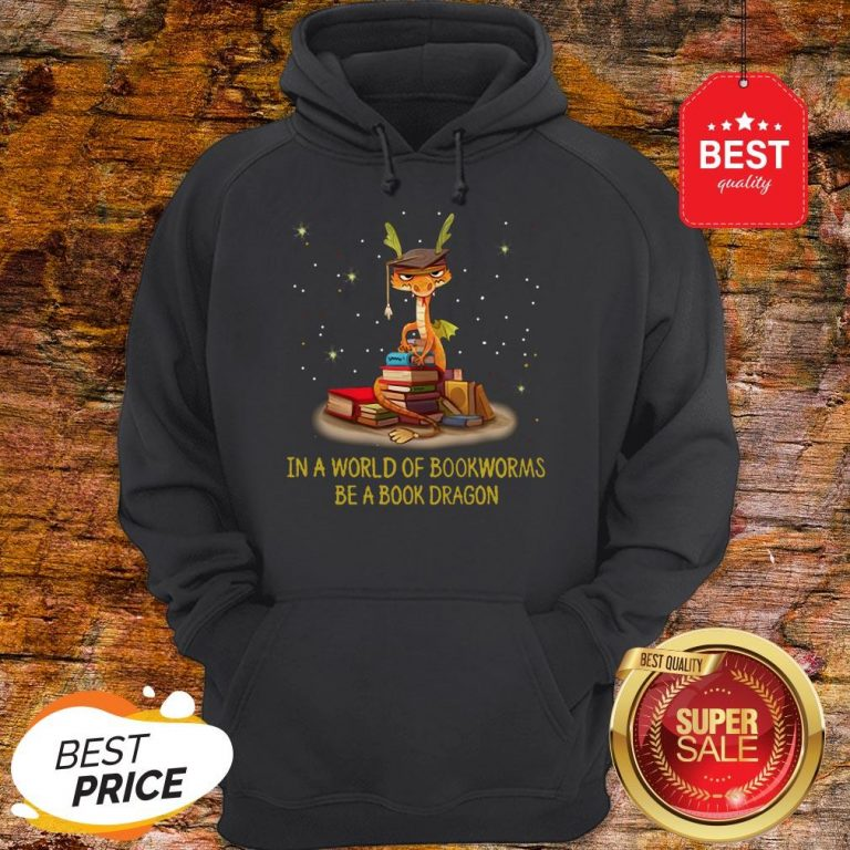 Official In A World Of Bookworms Be A Book Dragon Hoodie