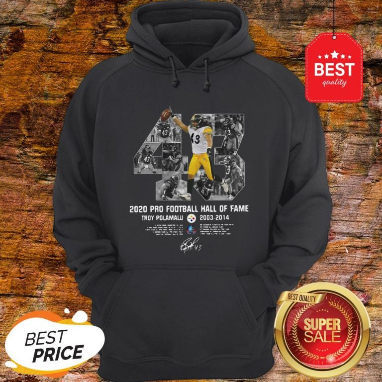 Official 43 Troy Polamalu 2020 Pro Football Hall Of Fame 2003 2014 Signature Hoodie