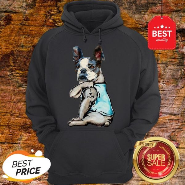 Official Boston Terrier I Love Mom Tattoo Hoodie