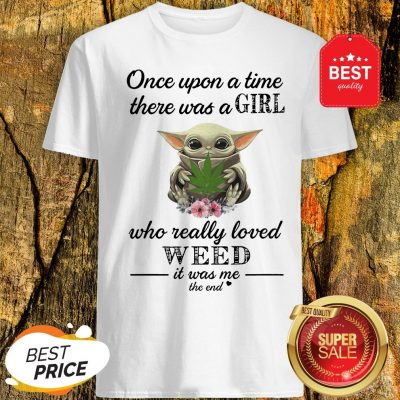 Official Baby Yoda Once Upon A Time There Was A Girl Who Really Love Weed Shirt
