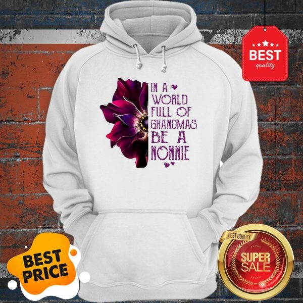 Anemone Flower In A World Full Of Grandmas Be A NONNIE Hoodie