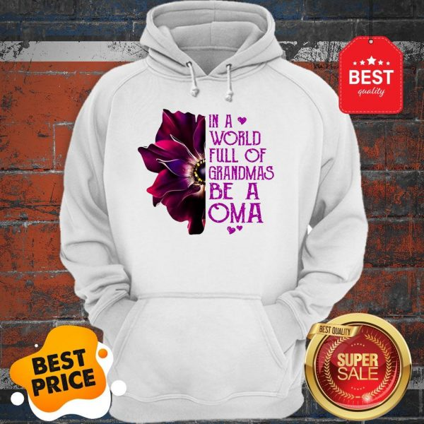 Anemone Flower In A World Full Of Grandmas Be A OMA Hoodie