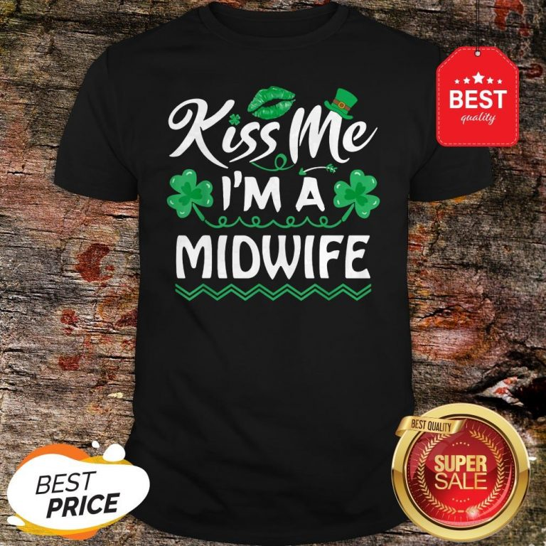 Official Kiss Me I'm Midwife – St Patricks Day Funny Gift Shirt