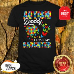 Butterfly Autism Daddy I Love My Daughter Awareness Shirt