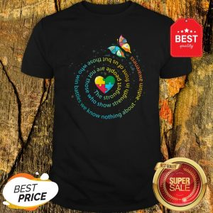 Butterfly Autism The Strongest People Autism Gift Shirt