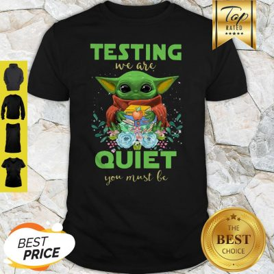 Baby Yoda Hug Book Testing We Are Quiet You Must Be Star Wars Shirt