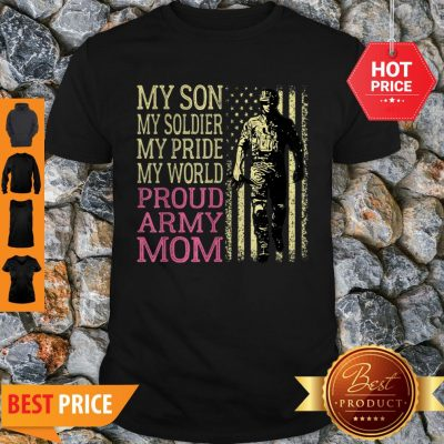 My Son My Soldier Hero – Proud Army Mom Military Mother Gift Shirt