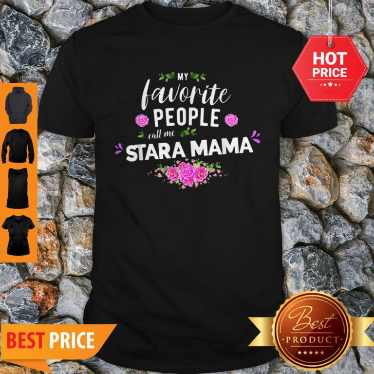 Official My Favorite People Call Me Stara Mama Flower Shirt