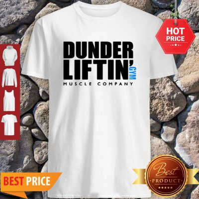 Official Dunder Liftin' Gym Muscle Company Shirt