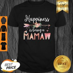 Happiness Is Being A Mamaw Floral Mother's Day Grandma Shirt