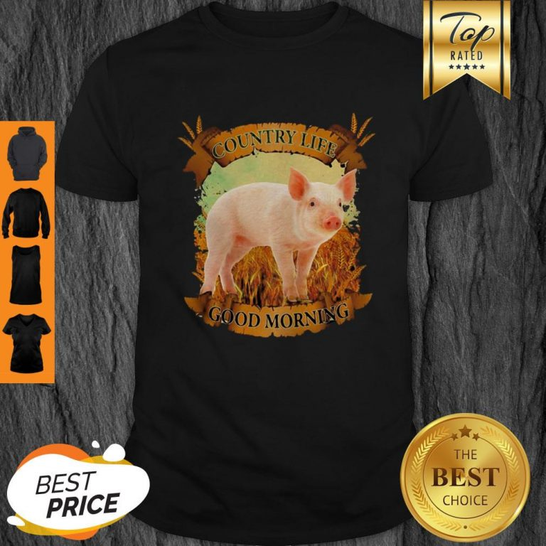 Official Country Life Good Morning Pig Shirt