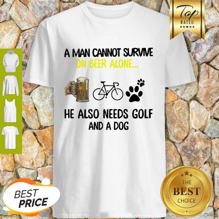A Man Cannot Survive On Beer Alone He Also Needs Cycling And A Dog Paw Shirt
