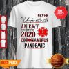 Never Underestimate An EMT Who Survived 2020 Coronavirus Pandemic Shirt
