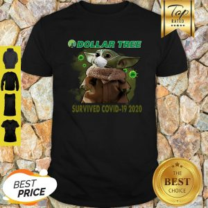 Baby Yoda Dollar Tree Survived Covid 19 2020 Shirt