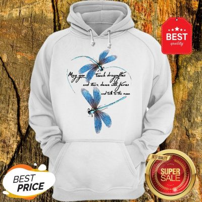 May You Touch Dragonflies And Stars Dance With Fairies And Moon Hoodie