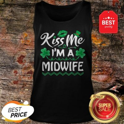 Official Kiss Me I'm Midwife – St Patricks Day Funny Gift Tank Top