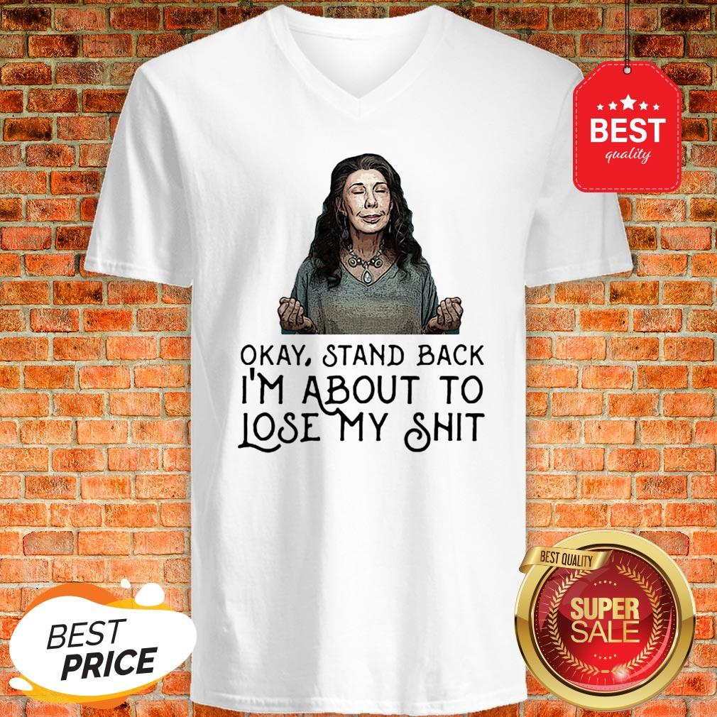 Frankie Bergstein Okay Stand Back I'm About To Lose My Shit V-Neck